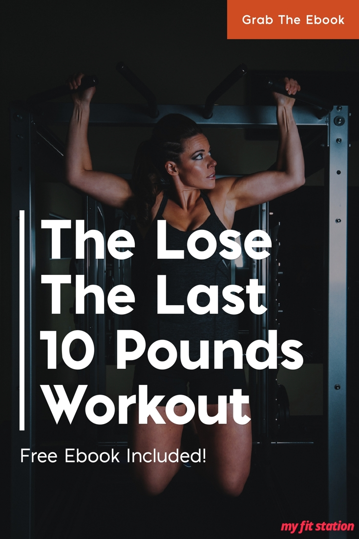 The Lose The Last 10 Pounds Workout | myfitstation.com
