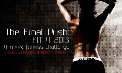 the final push Fit 4 2013, 4 week fitness challenge