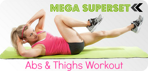 Mega Superset abs and thighs workout