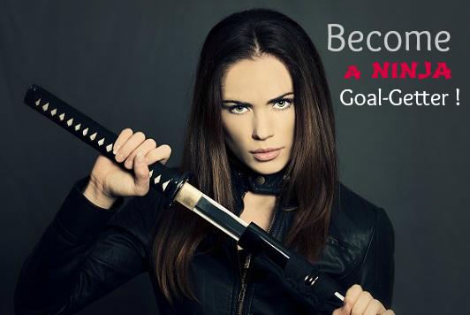 Reach your Goals _ Become a Ninja Goal-Getter