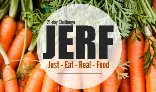 21 Day Jerf Challenge Just Eat Real Food