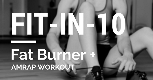 featured FIT-IN-10 Fat Burner + AMRAP Workout