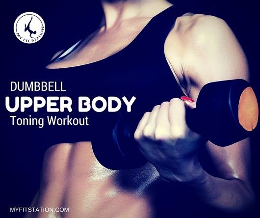 Dumbbell Upper Body Toning Workout - myfitstation