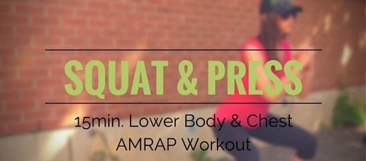 Squat and Press 15 Minute AMRAP Workout - My Fit Station