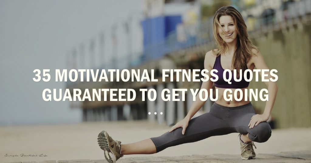 35 Motivational Fitness Quotes For Women That Ll Get You Fit