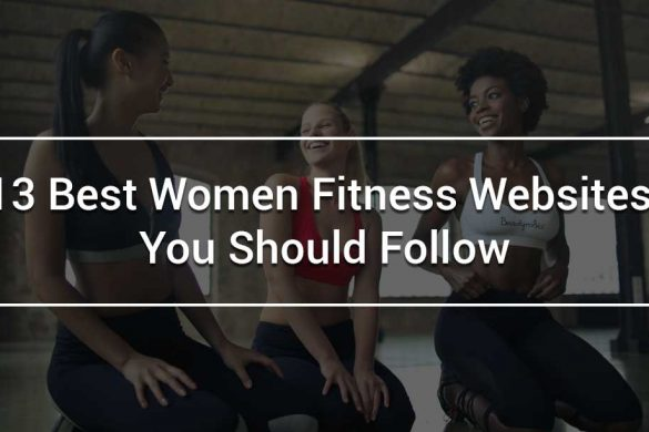 13 Best Women Fitness Websites You Should Follow