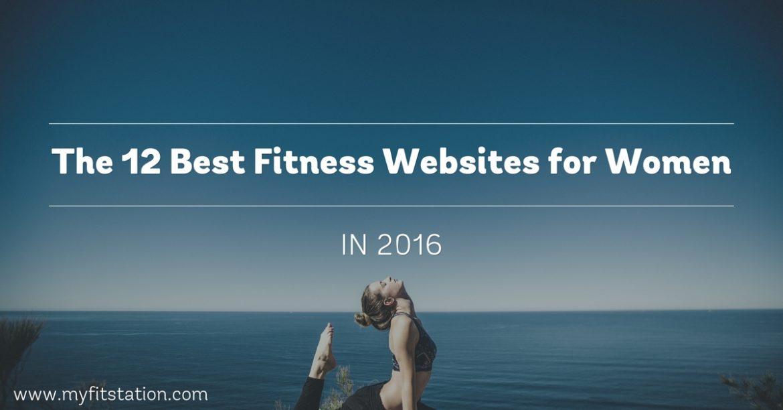 The 12 Best Fitness Websites for Women in 2016 | www.myfitstation.com
