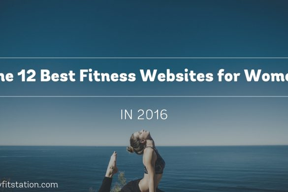 The 12 Best Fitness Websites for Women in 2016 | myfitstation.com