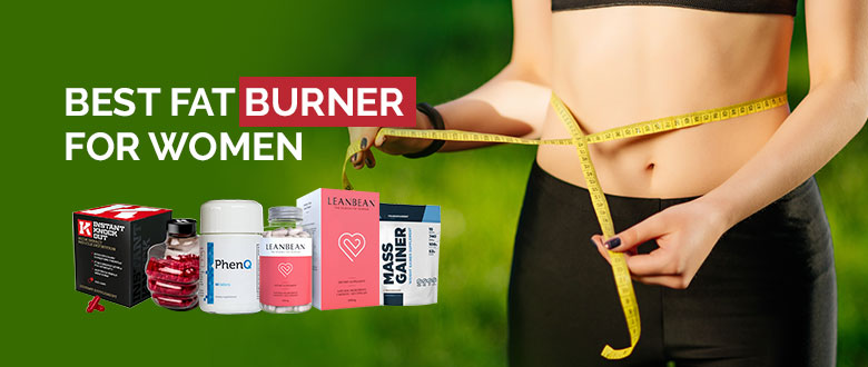 8 Best Fat Burners For Women In 2019 They Actually Work