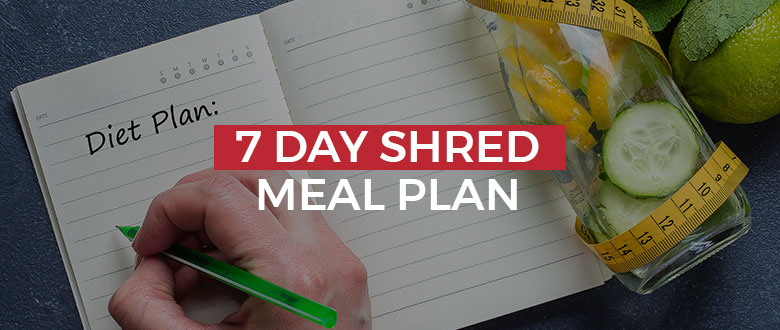7 Day Shred Meal Plan Extreme Transformation At Home