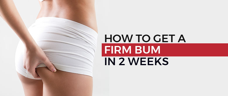How To Get A Firm Bum In 2 Weeks Featured Image