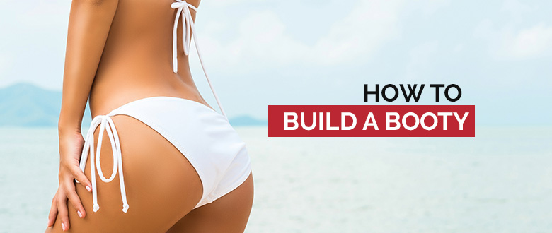 How To Build A Booty featured image