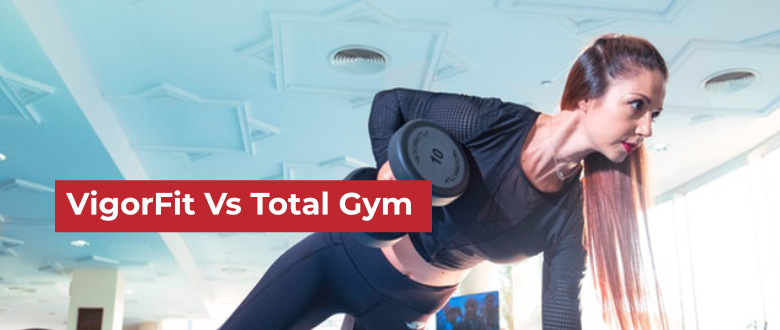 VigorFit Vs Total Gym Featured Image